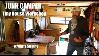 He Turned A Junk Camper Into A Tiny House Building Workshop!