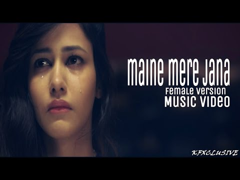 MAINE MERE JANA (Emptiness Female Version) Music Video (2016)