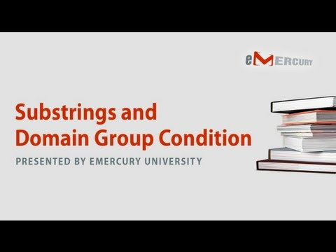 Emercury V5 - Substrings and Domain Group Conditions