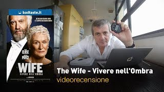 The Wife - Vivere nell'ombra, di Björn Runge | RECENSIONE