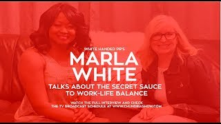 Marla White Project Talks About The Secret Sauce To Work-Life Balance