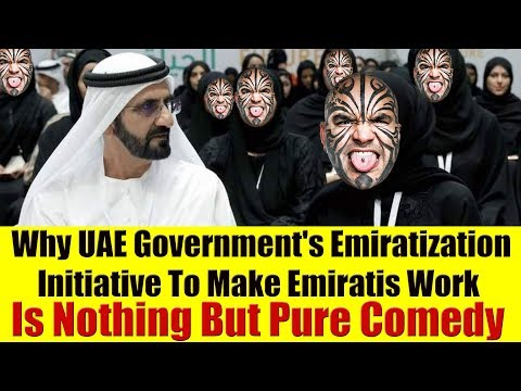 Why UAE Government's Emiratization To Make Emiratis Work Is Nothing But Pure Comedy