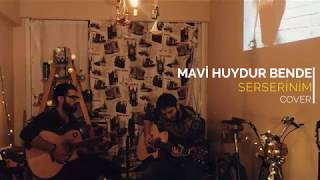 Mavi Huydur Bende - Serserinim (Cover)