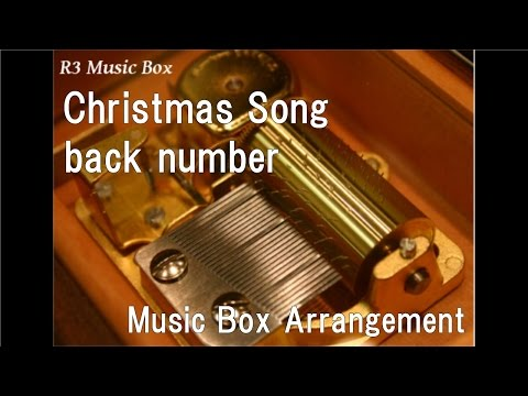 Christmas Song/back number [Music Box]
