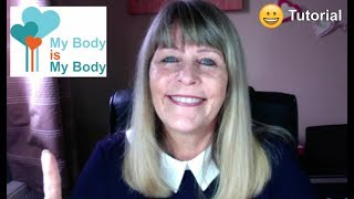 My Body is My Body Programme Tutorial 2   - If It Don't Feel Right - Don't Do it