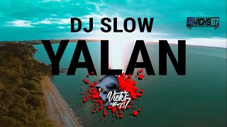 Download DJ SLOW - YALAN - VIRAL DI TIK TOK