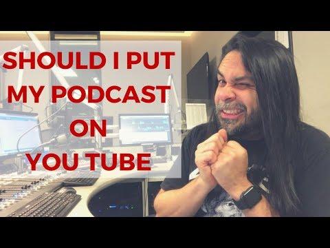 Should I Put My Podcast On YouTube? #PodcastingOnYouTube