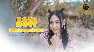 FIRA AZZAHRA - ASW (Aku Sayang We ) ( Official Music Video )
