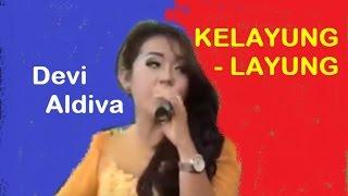 KELAYUNG LAYUNG - Devi Aldiva  2016 (NEW)