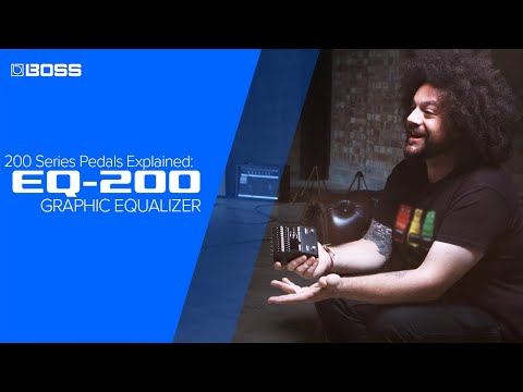 BOSS 200 Series Pedals Explained: EQ-200 Graphic Equalizer
