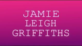 JAMIE LEIGH GRIFFITHS