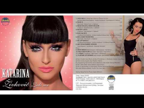 Katarina Zivkovic - Kad te ne volim - (Audio 2013) HD