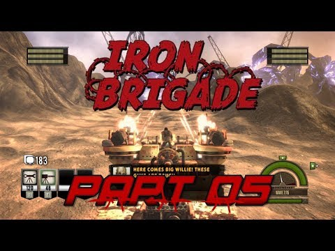 Join The Mobile Trench Brigade! Iron Brigade (Part 05)