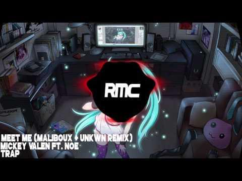 Mickey Valen ft. Noe - Meet Me (Maliboux & UNKWN Remix)