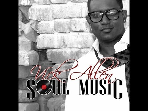 Vick Allen - Soul Music Official Video (Re-Post)