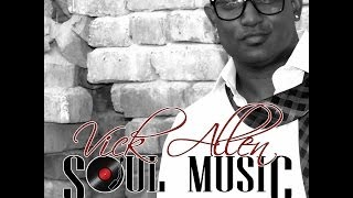 Vick Allen - Soul Music Official Video (Re-Post)