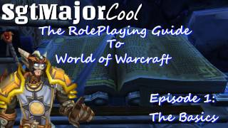 RolePlay Guide to World of Warcraft Episode 1: The Basics
