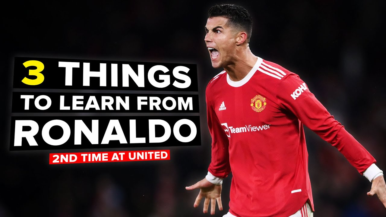 3 things to learn from Ronaldo | CR7 back at United