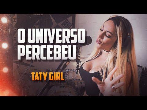 Taty Girl – O Universo Percebeu