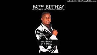 Happy Birthday By Peter Hunja  (New Kenyan Music 2018)