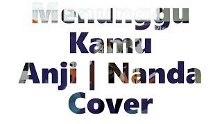 #duniamanji #menunggukamu #nandacover #bankbri Menunggu Kamu | Nanda Cover