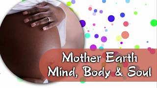 Doula - Yuoranda Walker - Mother Earth Mind, Body & Soul