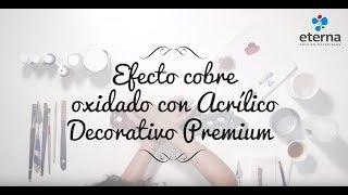 Efecto cobre oxidado con Acrílico Decorativo Premium