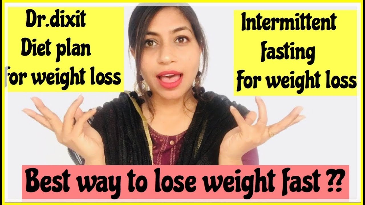 Dr.Dixit Diet Plan For Weight Loss V/S Intermittent ...