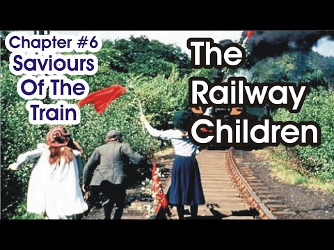 The Railway Children | Saviors Of The Train| The Story | Chapter # 6