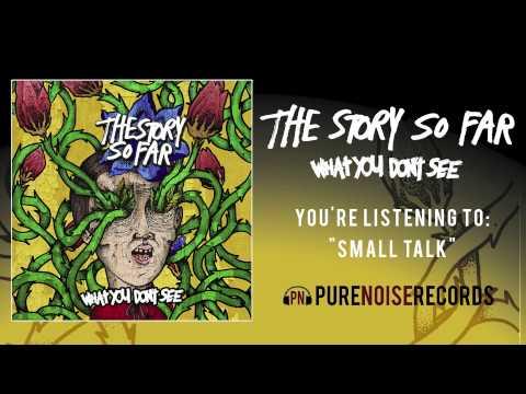 "The Story So Far ""Small Talk"""