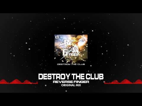 REVERSE FINGER - Destroy The Club (Out Now) [Discovery Music]