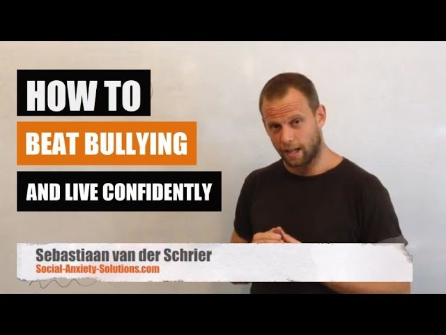 How to beat bullying and live confidently