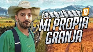 MI PROPIA GRANJA - Farming Simulator 2019 (Simulation Game)