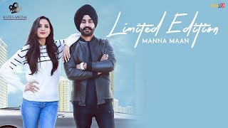 Limited Edition (Official Music ) Manna Maan | Jappy Bajwa | Jashan Grewal | Kytes Media