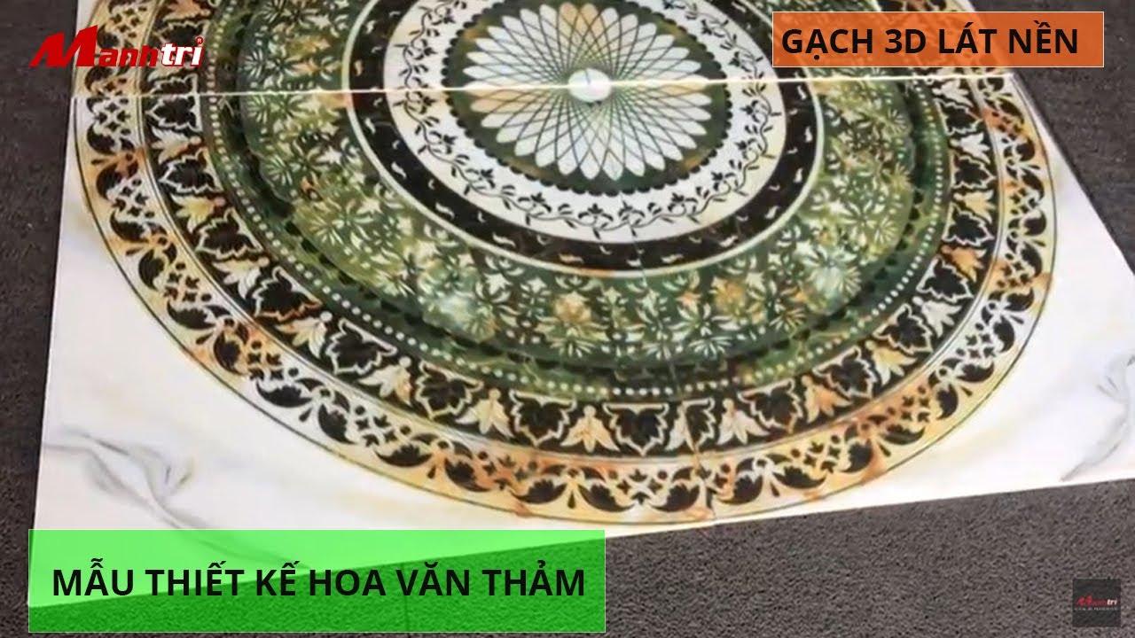 Tranh gạch 3D lót nền nhà đẹp mẫu thiết kế hoa văn thảm cao cấp