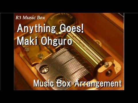 "Anything Goes!/Maki Ohguro [Music Box] (""Kamen Rider OOO"" Theme Song)"