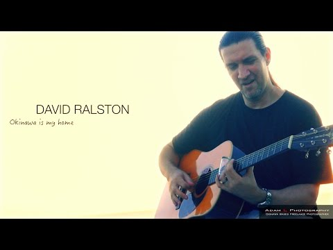 DAVID RALSTON : Okinawa is my home (Live)