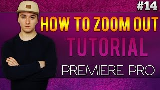 Adobe Premiere Pro CC: How To Zoom Out On A Picture/Video - Tutorial #14