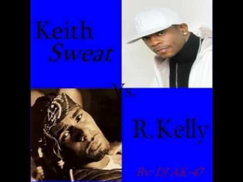 Keith Sweat vs R Kelly Mix