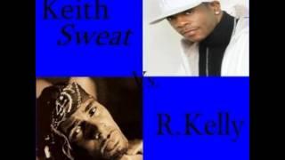 Keith Sweat vs R. Kelly Mix