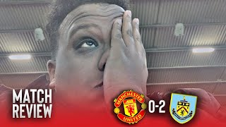 Manchester United 0-2 Burnley | Match Reaction | RIP UNITED!
