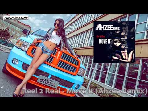 Reel 2 Real - Move It (Ahzee Remix)