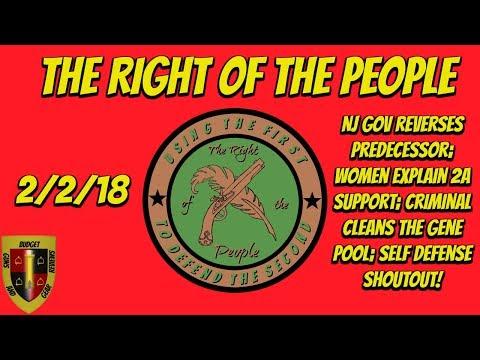 The Right of the People 2/2/18- NJ Gov reverses rule; Female gunners explain; Self Defense shoutouts