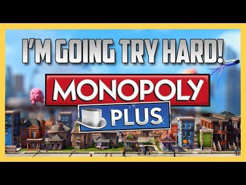 That's it. I'm going TRY HARD - Monopoly Plus!