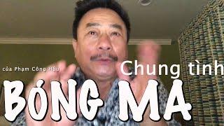 BÓNG MA CHUNG TÌNH- MC VIỆT THẢO- CHUYỆN BÊN LỀ CBL(744)- OCT 21, 2018