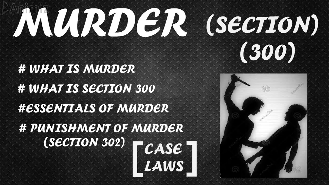 MURDER SECTION 300 INDIAN PENAL CODE - YouTube