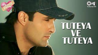 Tuteya Ve Tuteya - Daler Mehndi - Shaadi Se Pehle - Full Song