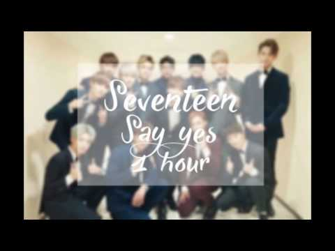 Seventeen - Say yes (1 hour)