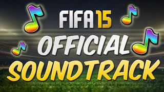FIFA 15 OFFICIAL SOUNDTRACK LIST! - ALL SONGS!