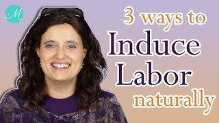 3 Ways to Induce Labor Naturally - Miracle Maker Mom